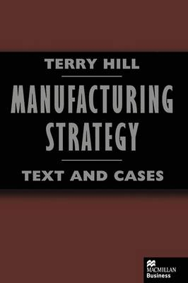 Manufacturing Strategy: Text and Cases (Paperback)
