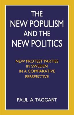 The New Populism and the New Politics: New Protest Parties in Sweden in a Comparative Perspective (Paperback)