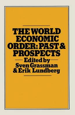 The World Economic Order: Past and Prospects (Paperback)