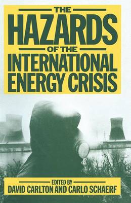 The Hazards of the International Energy Crisis 1982: Studies of the Coming Struggle for Energy and Strategic Raw Materials (Paperback)