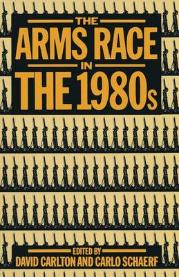 The Arms Race in the 1980s (Paperback)