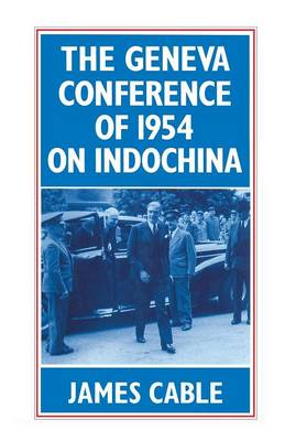 The Geneva Conference of 1954 on Indochina (Paperback)