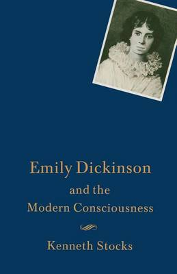 Emily Dickinson and the Modern Consciousness: A Poet of our Time (Paperback)