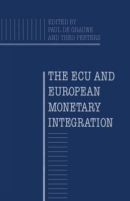 The ECU and European Monetary Integration (Paperback)
