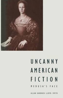 Uncanny American Fiction: Medusa's Face (Paperback)