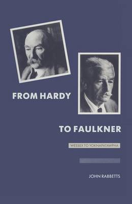From Hardy to Faulkner: Wessex to Yoknapatawpha (Paperback)