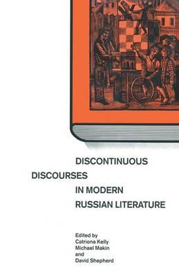 Discontinuous Discourses in Modern Russian Literature (Paperback)