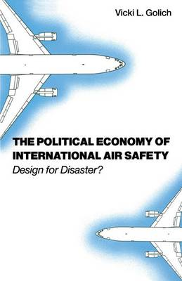 The Political Economy of International Air Safety: Design For Disaster? (Paperback)
