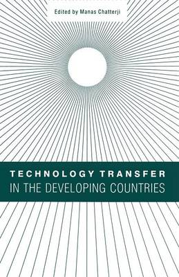 Technology Transfer in the Developing Countries (Paperback)
