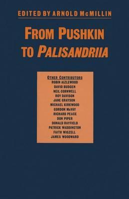From Pushkin to Palisandriia: Essays on the Russian Novel in Honor of Richard Freeborn (Paperback)