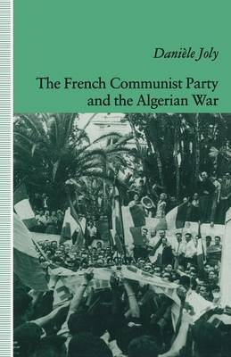 The French Communist Party and the Algerian War (Paperback)