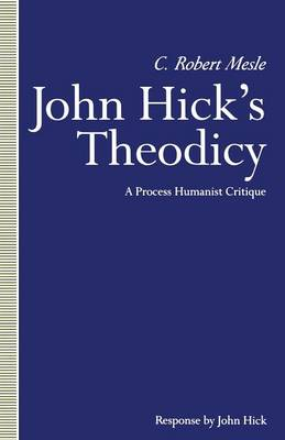 John Hick's Theodicy: A Process Humanist Critique (Paperback)