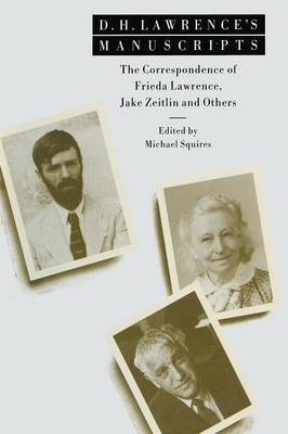 D. H. Lawrence's Manuscripts: The Correspondence of Frieda Lawrence, Jake Zeitlin and Others (Paperback)