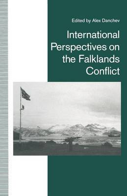 International Perspectives on the Falklands Conflict: A Matter of Life and Death - St Antony's Series (Paperback)