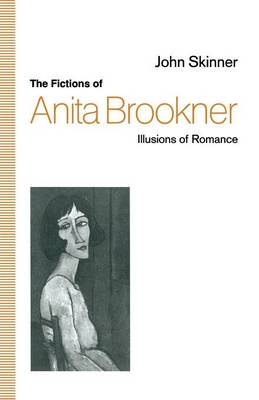 The Fictions of Anita Brookner: Illusions of Romance (Paperback)