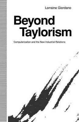 Beyond Taylorism: Computerization and the New Industrial Relations (Paperback)