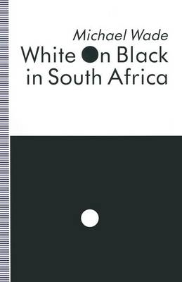 White on Black in South Africa: A Study of English-Language Inscriptions of Skin Colour (Paperback)