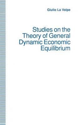 Studies on the Theory of General Dynamic Economic Equilibrium (Paperback)