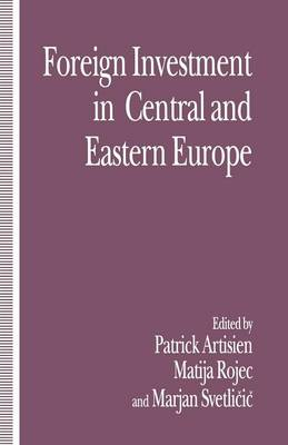 Foreign Investment and Privatization in Eastern Europe (Paperback)