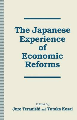 The Japanese Experience of Economic Reforms (Paperback)