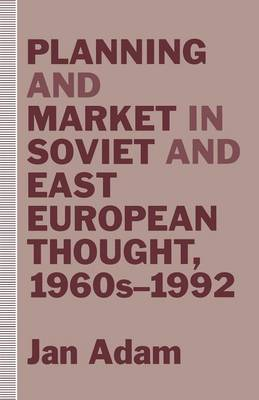 Planning and Market in Soviet and East European Thought, 1960s-1992 (Paperback)