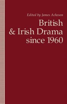 British and Irish Drama since 1960 (Paperback)
