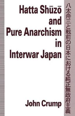 Hatta Shuzo and Pure Anarchism in Interwar Japan (Paperback)