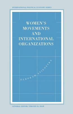 Women's Movements and International Organizations - International Political Economy Series (Paperback)