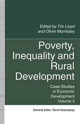 Poverty, Inequality and Rural Development: Case-Studies in Economic Development, Volume 3 - Case-Studies in Economic Development (Paperback)