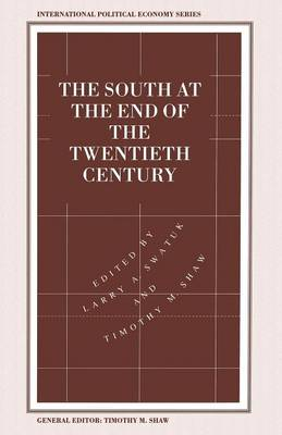 The South at the End of the Twentieth Century: Rethinking the Political Economy of Foreign Policy in Africa, Asia, the Caribbean and Latin America - International Political Economy Series (Paperback)