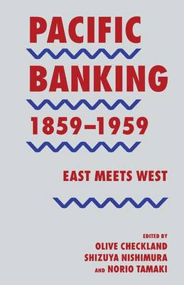 Pacific Banking, 1859-1959: East Meets West (Paperback)