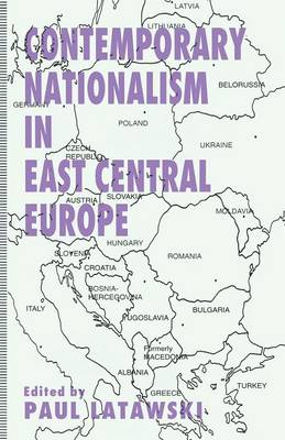 Contemporary Nationalism in East Central Europe (Paperback)