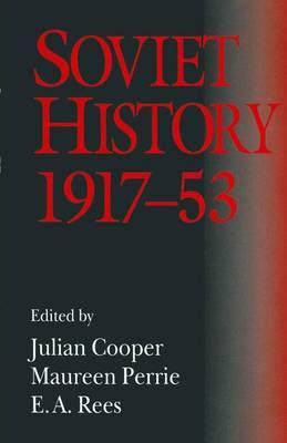 Soviet History, 1917-53: Essays in Honour of R. W. Davies (Paperback)