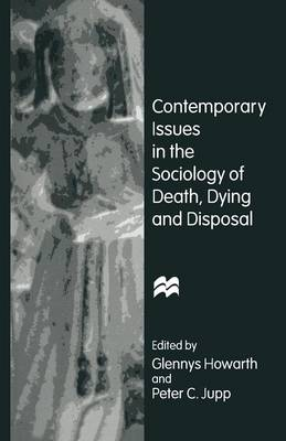 Contemporary Issues in the Sociology of Death, Dying and Disposal (Paperback)