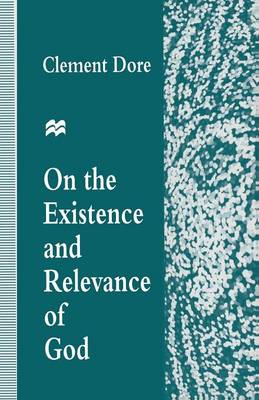 On the Existence and Relevance of God (Paperback)
