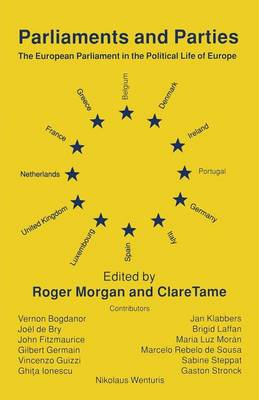 Parliaments and Parties: The European Parliament in the Political Life of Europe (Paperback)
