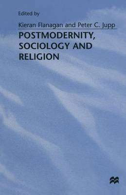 Postmodernity, Sociology and Religion (Paperback)