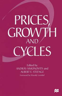 Prices, Growth and Cycles: Essays in Honour of Andras Brody (Paperback)