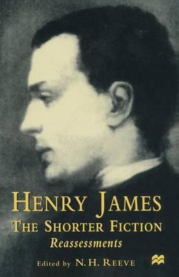 Henry James The Shorter Fiction: Reassessments (Paperback)