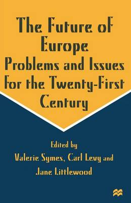 The Future of Europe: Problems and Issues for the Twenty-First Century (Paperback)