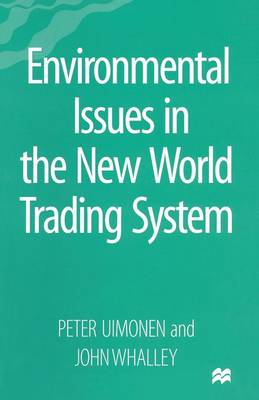 Environmental Issues in the New World Trading System (Paperback)