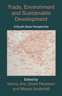 Trade, Environment and Sustainable Development: A South Asian Perspective (Paperback)