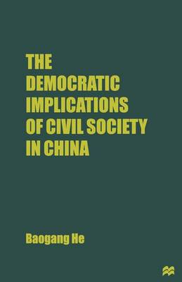 The Democratic Implications of Civil Society in China (Paperback)