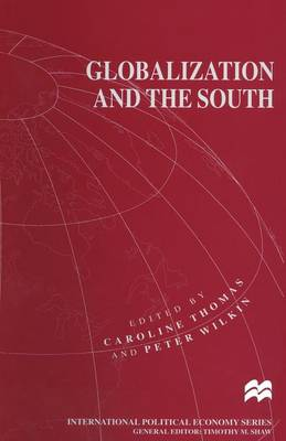 Globalization and the South - International Political Economy Series (Paperback)