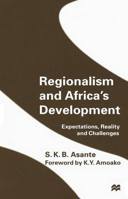 Regionalism and Africa's Development: Expectations, Reality and Challenges (Paperback)