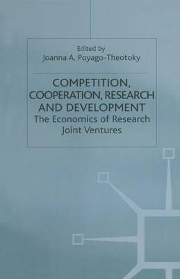 Competition, Cooperation, Research and Development: The Economics of Research Joint Ventures (Paperback)