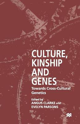 Culture, Kinship and Genes: Towards Cross-Cultural Genetics (Paperback)