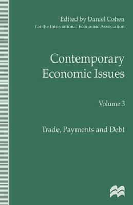 Contemporary Economic Issues: Trade, Payments and Debt - International Economic Association Series (Paperback)