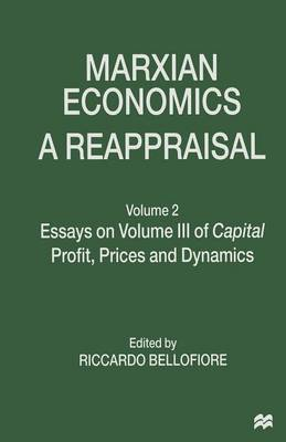 Marxian Economics: A Reappraisal: Volume 2 Essays on Volume III of Capital Profit, Prices and Dynamics (Paperback)