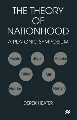 The Theory of Nationhood: A Platonic Symposium (Paperback)